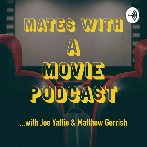 Cover art for podcast Mates with a Movie Podcast