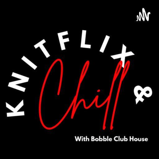 Cover art for podcast Knitflix And Chill