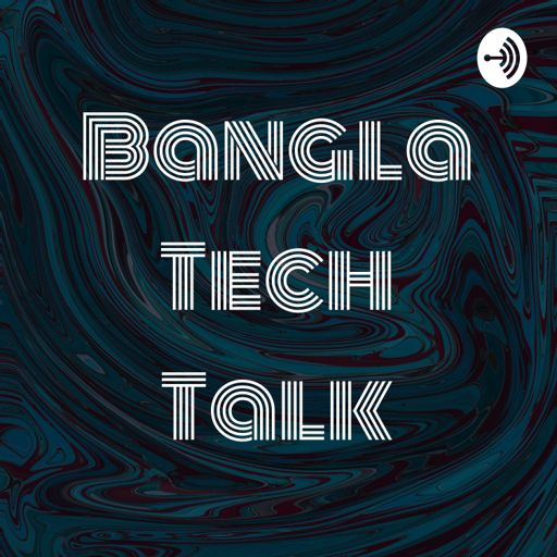 Cover art for podcast Bangla Tech Talk