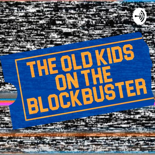 Cover art for podcast The Old Kids On The Blockbuster