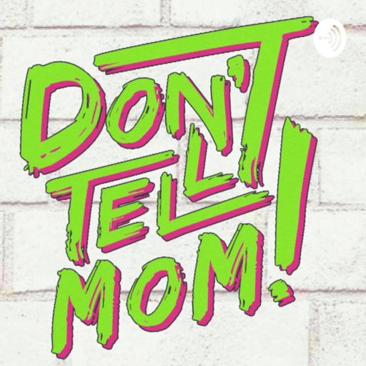 Cover art for podcast Don't Tell Mom