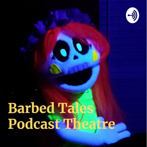 Cover art for podcast Barbed Tales Podcast Theatre