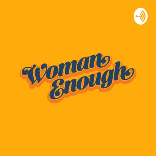 Cover art for podcast Woman Enough