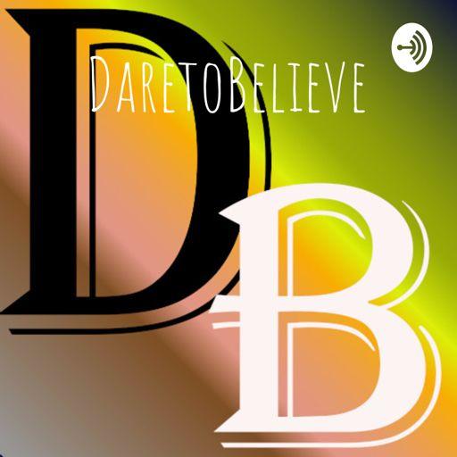 Cover art for podcast DaretoBelieve