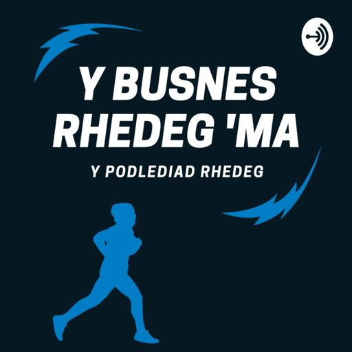 Cover art for podcast Y Busnes Rhedeg 'Ma