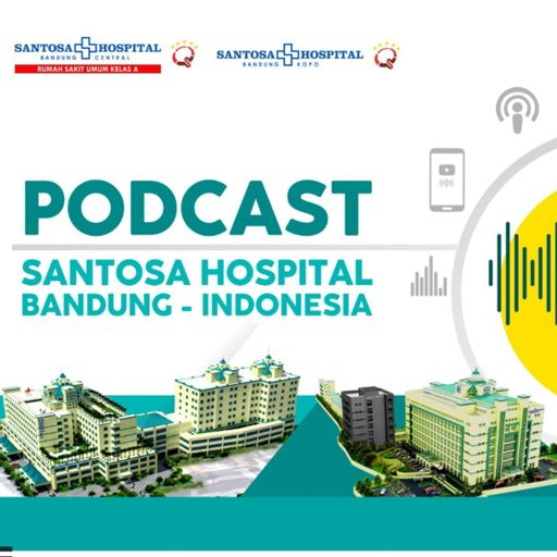 Cover art for podcast Santosa hospital bandung