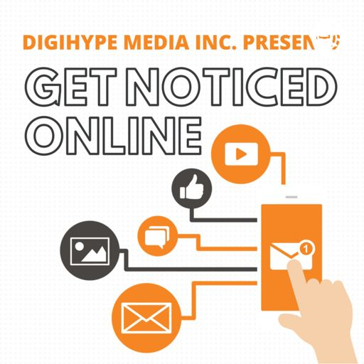 Cover art for podcast Get Noticed Online With DigiHype Media! | Grow Your Biz With Awesome Digital Marketing Tips!