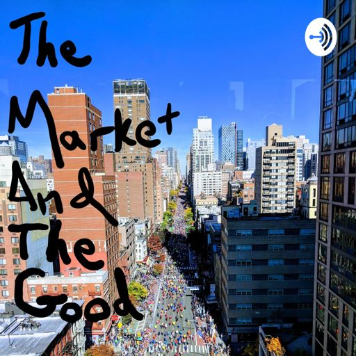 Cover art for podcast The Market and The Good
