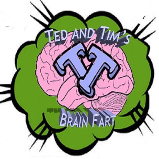 Cover art for podcast Ted and Tims Brain Fart