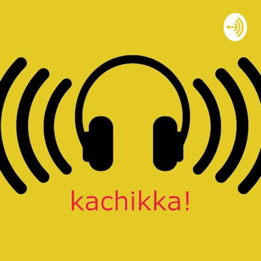 Cover art for podcast Kachikka!