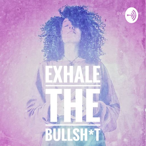 Cover art for podcast Exhale the BS