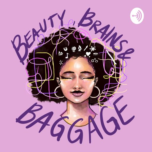 Cover art for podcast Beauty, Brains & Baggage