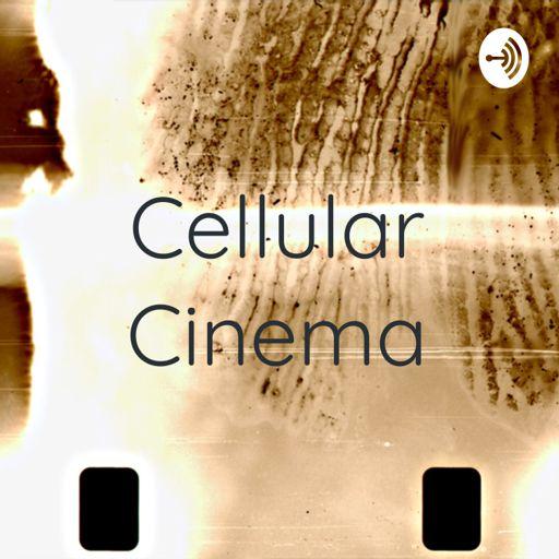 Cover art for podcast Cellular Cinema