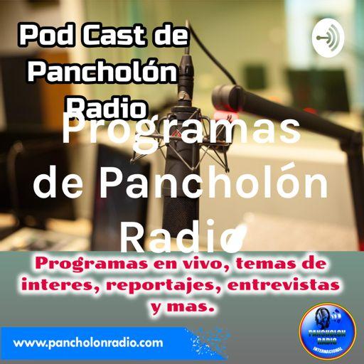 Cover art for podcast Programas de Pancholón Radio