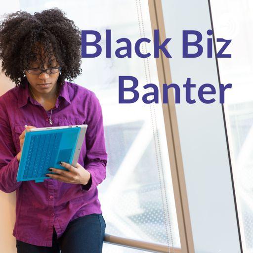 Cover art for podcast Black Biz Banter