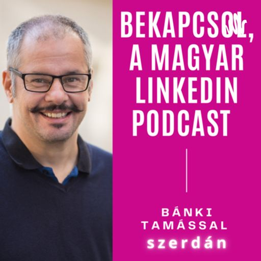 Cover art for podcast Bekapcsol, a magyar Linkedin Podcast