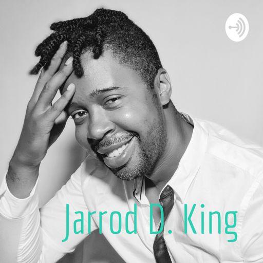 Cover art for podcast Jarrod D. King