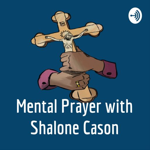 Cover art for podcast Mental Prayer with Shalone Cason