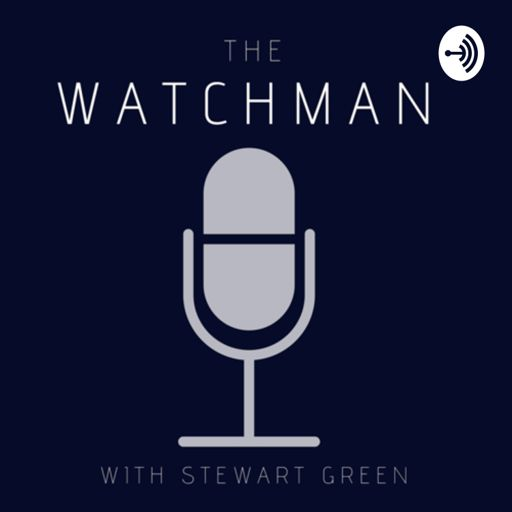 Cover art for podcast The Watchman with Stewart Green