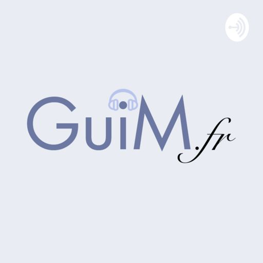 Cover art for podcast GuiM.fr : Le podcast Geek