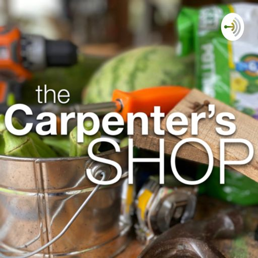 Cover art for podcast The Carpenter's Shop