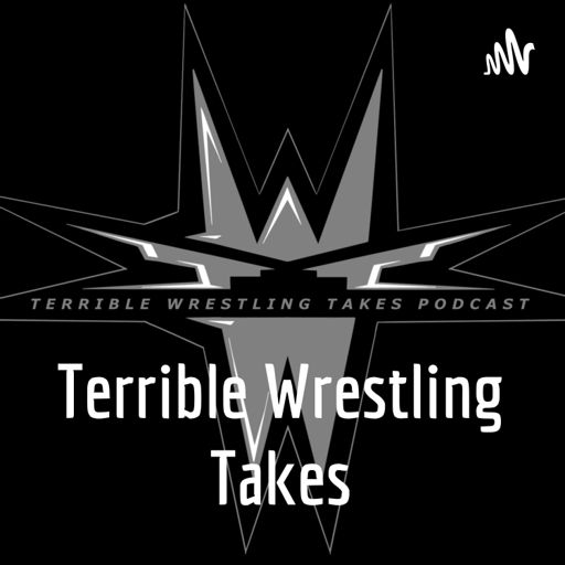 Cover art for podcast Terrible Wrestling Takes