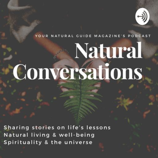 Cover art for podcast Your Natural Guide Magazine: Natural Conversations