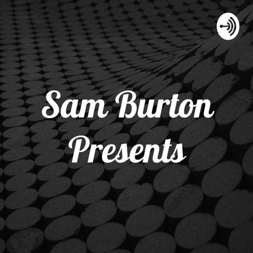 Cover art for podcast Sam Burton Presents