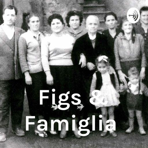 Cover art for podcast Figs & Famiglia