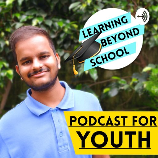 Cover art for podcast Learning Beyond School with Unmit Mittal