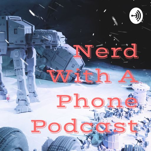 Cover art for podcast Nerd With A Phone Podcast