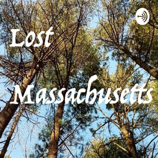 Cover art for podcast Lost Massachusetts