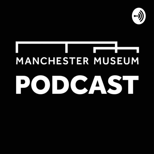 Cover art for podcast Manchester Museum Podcast