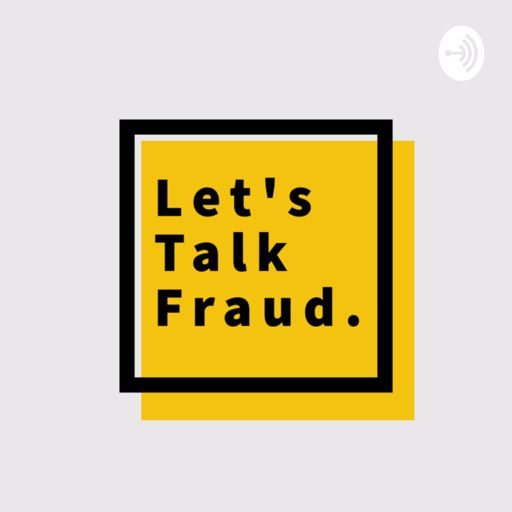 Cover art for podcast Let's Talk Fraud 🎙️