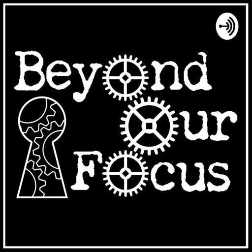Cover art for podcast Beyond Our Focus