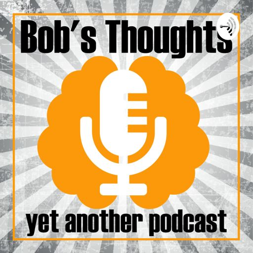 Cover art for podcast Bob's Thoughts