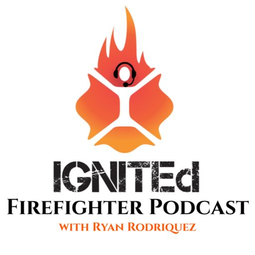 Cover art for podcast IGNITEd Firefighter Podcast with Ryan Rodriquez