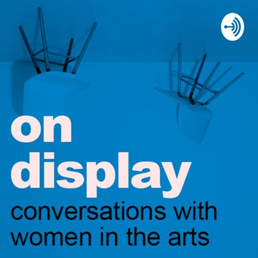 Cover art for podcast On Display by Raw and Radical - Conversations with extraordinary women in the arts