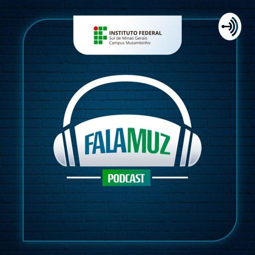 Cover art for podcast FalaMuz - IFSULDEMINAS - Instituto Federal do Sul de Minas - Campus Muzambinho