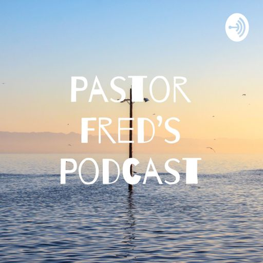 Cover art for podcast Pastor Fred's Podcast