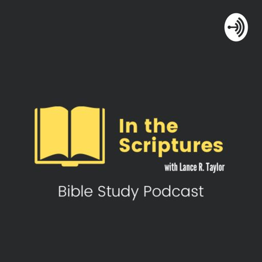 Cover art for podcast In the Scriptures Biblecast - with Lance R. Taylor