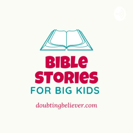 Cover art for podcast Bible Stories for Big Kids
