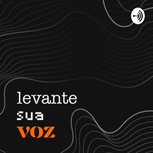 Cover art for podcast Levante sua voz