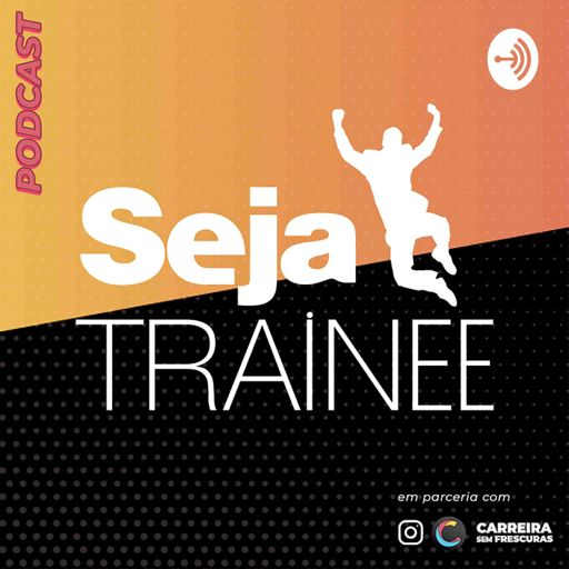 Cover art for podcast Podcast Seja Trainee