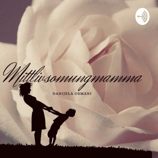 Cover art for podcast Danijela Osmani : Mittlivsomungmamma