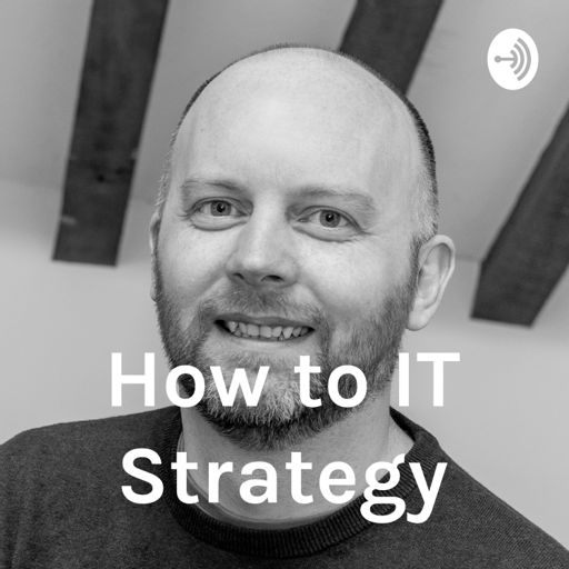 Cover art for podcast How to IT Strategy