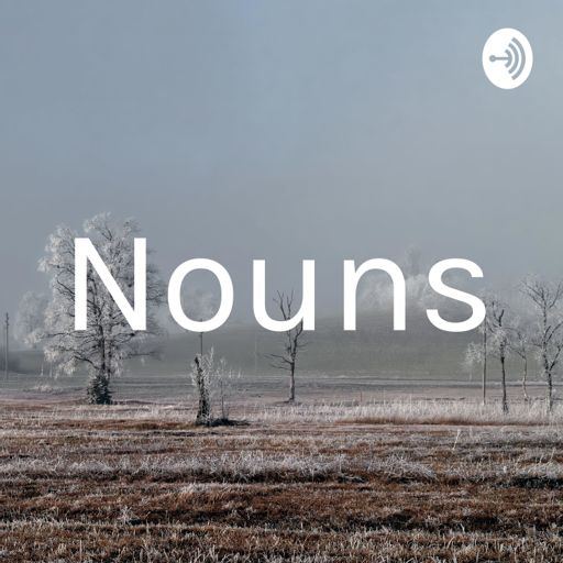 Cover art for podcast Nouns