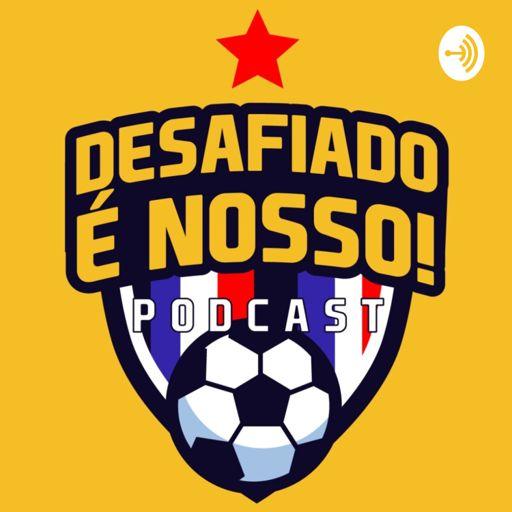 Cover art for podcast O Desafiado é nosso!