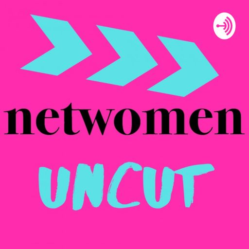 Cover art for podcast Netwomen Uncut