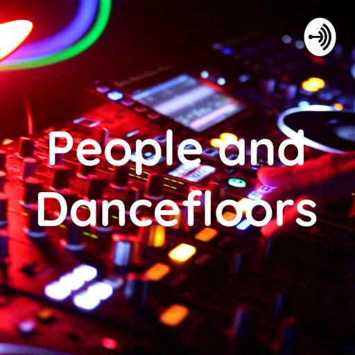 Cover art for podcast People and Dancefloors